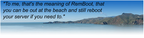 For me, that is the meaning of RemBoot, that you can be out at the beach and still reboot your server if you need to.